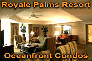 Oceanfront Condos at the Royale Palms Resort